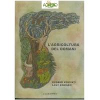 L'agricoltura del domani di E. e L. Kolisko - AgriBioEdizioni