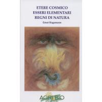 ETERE COSMICO ESSERI ELEMENTARI REGNI DI NATURA - ERNEST HAGEMANN