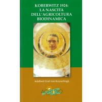 KOBERTWITZ 1924: LA NASCITA DELL'AGRICOLTURA BIODINAMICA - A. VON KEYSERLINGK
