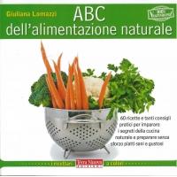 ABC dell'alimentazione naturale - Lomazzi G.