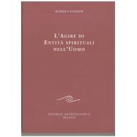 L'agire di entità spirituali nell'uomo - Rudolf Steiner
