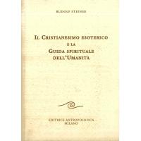 130- Il Cristianesimo esoterico e la Guida spirituale dell'Umanità - Rudolf Steiner