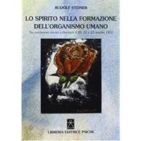"""LIBRO """"LO SPIRITO NELLA FORMAZIONE DELL'ORGANISMO UMANO"""" - Rudolf Steiner"""