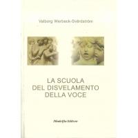 La scuola del disvelamento della voce - Werbeck e Svardstrom V.