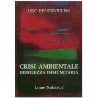 Crisi ambientale, debolezza immunitaria - Renzenbrink U.