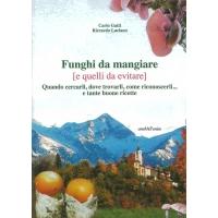 Funghi da mangiare - Gatti C. e Luciano R.