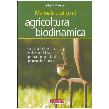 Manuale pratico di agricoltura biodinamica - Masson P.