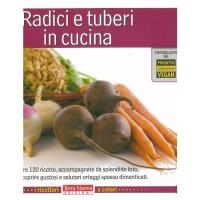 Radici e tuberi in cucina - Savorelli A.