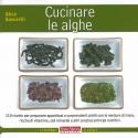 Cucinare le alghe - Savorelli A.