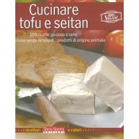 Cucinare tofu e seitan - Sambari B. & Franzoni C.