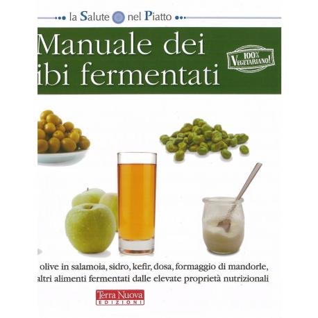 Il manuale dei cibi fermentati - Trevisan M.
