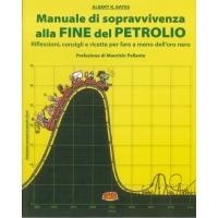 Manuale di sopravvivenza alla fine del petrolio - Bates A.K.