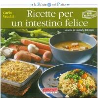 Ricette per un intestino felice - Vecchi C. & Lomazzi G.