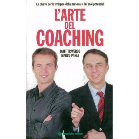 L'arte del coaching - Traverso M. & Paret M.