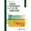 Salute e benessere con gli oli essenziali - Camporese A.