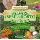 Manuale per salvare i semi dell'orto e la biodiversità - Fanton M. e J.