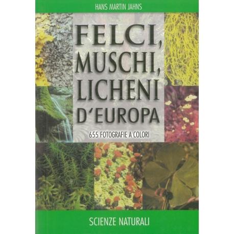 Felci, muschi, licheni d' Europa - Jahns H.M.