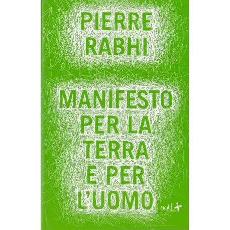 Manifesto per la Terra e per l'Uomo - Rabhi P.