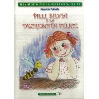 Pilli, Silvia e la decrescita felice - Pallante M.