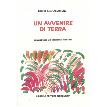 Un avvenire di terra - Girolomoni G.