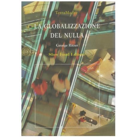 La globalizzazione del nulla - Ritzer G.