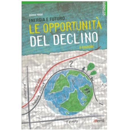 Le opportunità del declino - Rossi M.