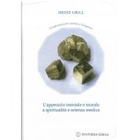 L'approccio mentale e morale a spiritualità e scienza medica - Grill H.