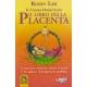 Il libro della placenta - Lim R.