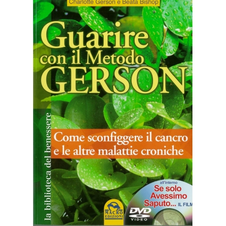 Guarire con il metodo Gerson - Gerson C. & Bishop B.
