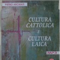 Cultura cattolica e cultura laica - Pietro Archiati