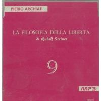 La filosofia della Libertà di Rudolf Steiner 9 - Pietro Archiati