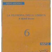La filosofia della Libertà di Rudolf Steiner 6 - Pietro Archiati