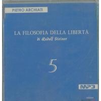 La filosofia della Libertà di Rudolf Steiner 5 - Pietro Archiati