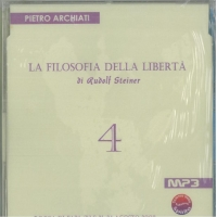 La filosofia della Libertà di Rudolf Steiner 4 - Pietro Archiati