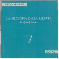 La filosofia della Libertà di Rudolf Steiner 7 - Pietro Archiati