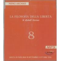 La filosofia della Libertà di Rudolf Steiner 8 - Pietro Archiati