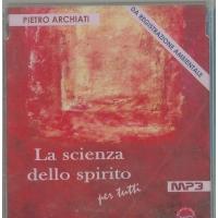 La scienza dello spirito - Pietro Archiati