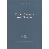 Dalla cronaca all'Akasha - Rudolf Steiner