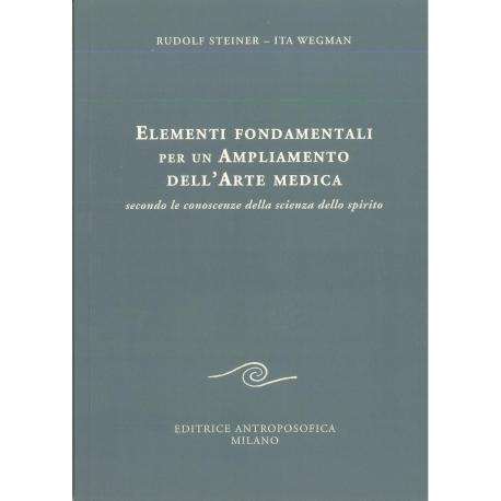 Elementi fondamentali per un ampliamento dell'arte medica - Rudolf Steiner