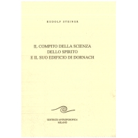 35- Il compito della scienza dello spirito e il suo edificio di Dornach - Rudolf Steiner