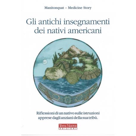 Gli antichi insegnamenti dei nativi americani - Manitonquat