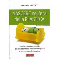Nascare nell'era della plastica - Odent M.