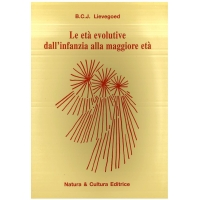 Le età evolutive dall'infanzia alla maggiore età - Lievegoed B.