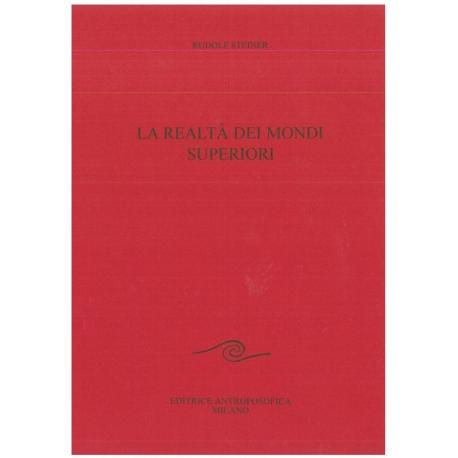 La realtà dei mondi superiori - Rudolf Steiner