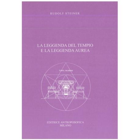 La leggenda del tempio e la leggenda aurea - Rudolf Steiner