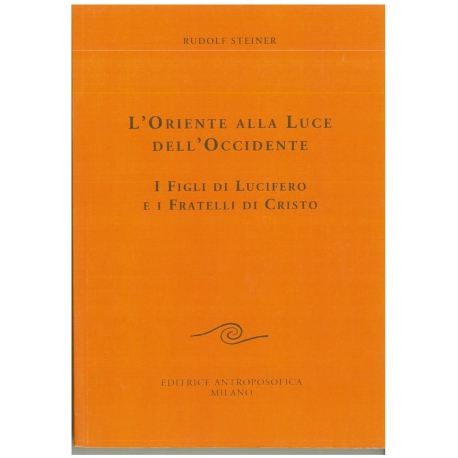 L'Oriente alla luce dell'Occidente - Rudolf Steiner