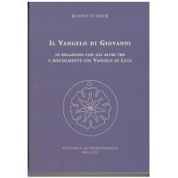 Il Vangelo di Giovanni in relazione con gli altri tre e specialmente col Vangelo di Luca - Rudolf Steiner