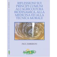 RIFLESSIONI SUI PRINCIPI COMUNI ALL'AGRICOLTURA BIODINAMICA, ALLA MEDICINA ED ALLA TECNICA MORALE - PAUL EMBERSON
