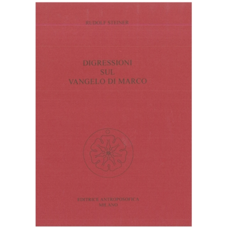 Digressioni sul Vangelo di Marco - Rudolf Steiner