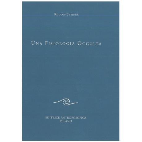 Una fisiologia occulta - Rudolf Steiner